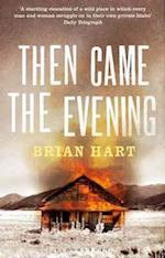 Then Came the Evening af Brian Hart