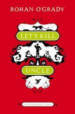 Let's Kill Uncle af Rohan O'Grady