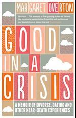 Good in a Crisis af Margaret Overton