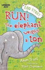 Run! The Elephant Weighs a Ton (Zsl London Zoo)