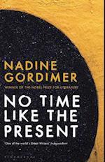 No Time Like the Present af Nadine Gordimer