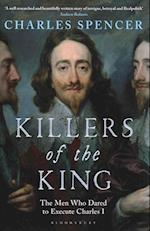 Killers of the King af Charles Spencer