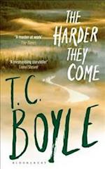 The Harder They Come af T. C boyle