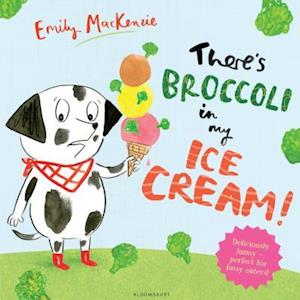 Bog, paperback There's Broccoli in my Ice Cream! af Emily MacKenzie