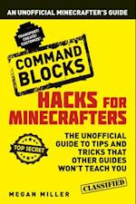 Hacks for Minecrafters: Command Blocks (Hacks for Minecrafters)