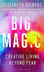 Big Magic af Elizabeth Gilbert