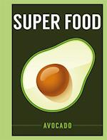 Superfood: Avocado (SuperFoods)