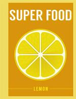 Superfood: Lemon (SuperFoods)