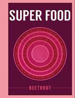 Superfood: Beetroot (SuperFoods)