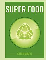 Superfood: Cucumber (SuperFoods)