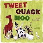 Tweet, Quack Moo