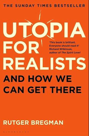 Utopia for Realists: And How We Can Get There (PB) - B-format