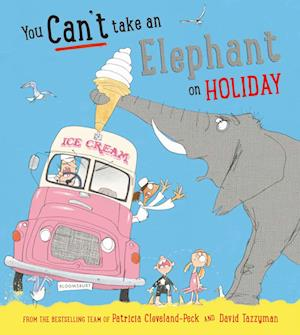 You Can't Take an Elephant on Holiday