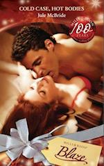 Cold Case, Hot Bodies (Mills & Boon Blaze) (The Wrong Bed, Book 40)