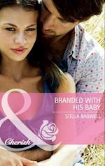 Branded with his Baby (Mills & Boon Cherish) af Stella Bagwell