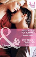 Prescription for Romance / Love and the Single Dad: Prescription for Romance / Love and the Single Dad (Mills & Boon Cherish)