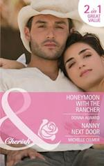 Honeymoon with the Rancher / Nanny Next Door: Honeymoon with the Rancher / Nanny Next Door (Mills & Boon Cherish)
