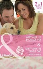Abby and the Bachelor Cop / Misty and the Single Dad