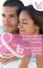 Family for the Rugged Rancher / Soldier on Her Doorstep: A Family for the Rugged Rancher / Soldier on Her Doorstep (Mills & Boon Cherish)