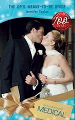 GP's Meant-To-Be Bride (Mills & Boon Medical) (Dalverston Weddings, Book 2)