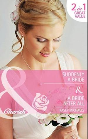 Suddenly a Bride / A Bride After All: Suddenly a Bride (Second-Chance Bridal, Book 1) / A Bride After All (Second-Chance Bridal, Book 2) (Mills & Boon Cherish)