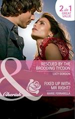 Rescued by the Brooding Tycoon / Fixed Up with Mr. Right?: Rescued by the Brooding Tycoon / Fixed Up with Mr. Right? (Mills & Boon Cherish)