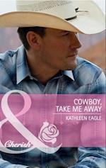 Cowboy, Take Me Away af Kathleen Eagle