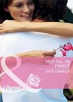 Her Fill-In Fiance (Mills & Boon Cherish) af Stacy Connelly