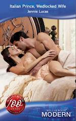 Italian Prince, Wedlocked Wife (Mills & Boon Modern)