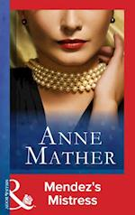 Mendez's Mistress (Mills & Boon Modern) (The Anne Mather Collection)