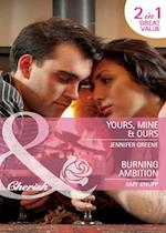 Yours, Mine & Ours / Burning Ambition: Yours, Mine & Ours / Burning Ambition (Mills & Boon Cherish)