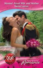 Wanted: Royal Wife and Mother (Mills & Boon Romance) (By Royal Appointment, Book 9)