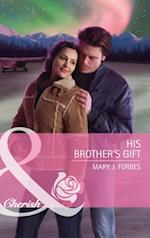 His Brother's Gift (Mills & Boon Cherish) af Mary J. Forbes
