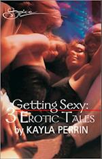 Getting sexy: Obsession / Getting Some / Getting Even (Mills & Boon Spice)