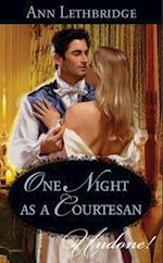 One Night as a Courtesan (Mills & Boon Historical Undone)
