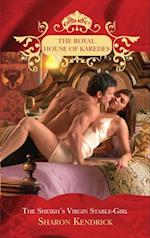 Sheikh's Virgin Stable-Girl (The Royal House of Karedes, Book 7)