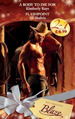 Body to Die For / Flashpoint: A Body to Die For / Flashpoint (Mills & Boon Blaze) (Love at First Bite, Book 3)