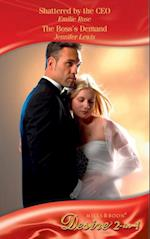 Shattered by the CEO / The Boss's Demand: Shattered by the CEO / The Boss's Demand (Mills & Boon Desire)