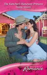 Rancher's Runaway Princess (Mills & Boon Romance)