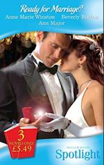 Ready for Marriage?: The  Marriage Ultimatum / Laying His Claim / The Bride Tamer (Mills & Boon Spotlight)