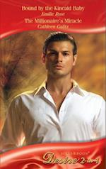 Bound by the Kincaid Baby / The Millionaire's Miracle: Bound by the Kincaid Baby / The Millionaire's Miracle (Mills & Boon Desire)