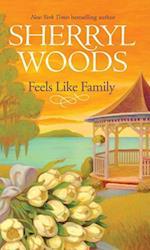 Feels Like Family (A Sweet Magnolias Novel, Book 3)