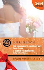 Millionaire's Christmas Wife / A Baby in the Bunkhouse: The Millionaire's Christmas Wife / A Baby in the Bunkhouse (Mills & Boon Cherish)
