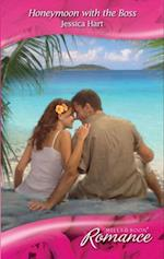 Honeymoon with the Boss (Mills & Boon Romance) (Escape Around the World, Book 1)