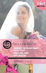 Crowned: The Palace Nanny / Jingle-Bell Baby: Crowned: The Palace Nanny / Jingle-Bell Baby (Mills & Boon Romance) (Marrying His Majesty, Book 3)