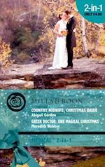 Country Midwife, Christmas Bride: Country Midwife, Christmas Bride / Greek Doctor: One Magical Christmas (Mills & Boon Medical) (The Willowmere Village Stories, Book 4)