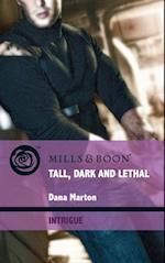 Tall, Dark and Lethal (Mills & Boon Intrigue) (Thriller, Book 5) af Dana Marton