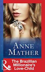 Brazilian Millionaire's Love-Child (Mills & Boon Modern) (The Anne Mather Collection)
