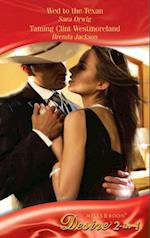 Wed to the Texan / Taming Clint Westmoreland: Wed to the Texan / Taming Clint Westmoreland (Mills & Boon Desire) (Platinum Grooms, Book 3) af Sara Orwig