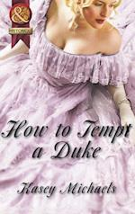 How to Tempt a Duke (Mills & Boon Superhistorical)